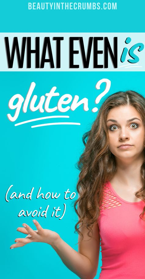 Gluten: The Facts