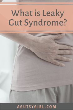 About Leaky Gut Syndrome